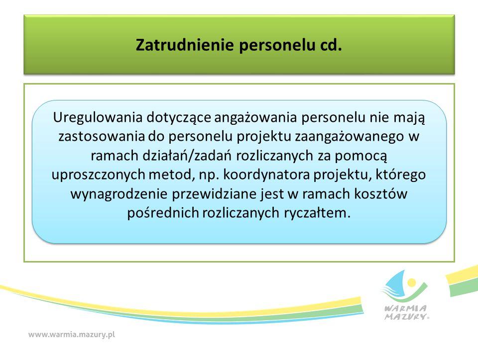 Zatrudnienie personelu cd. Uregulowania dotyczące angażowania personelu nie mają zastosowania do personelu projektu zaangażowanego w ramach działań/za