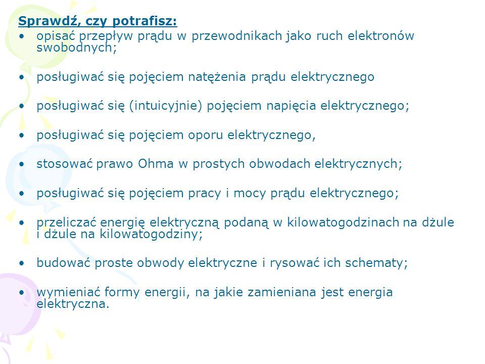 Zadanie 1 (5min.) Uzupełnij tabelę: Wielkość fizyczna OznaczenieJednostkaWzór Natężenie prądu Napięcie elektryczne Opór elektryczny Moc prądu elektrycznego Praca prądu elektrycznego