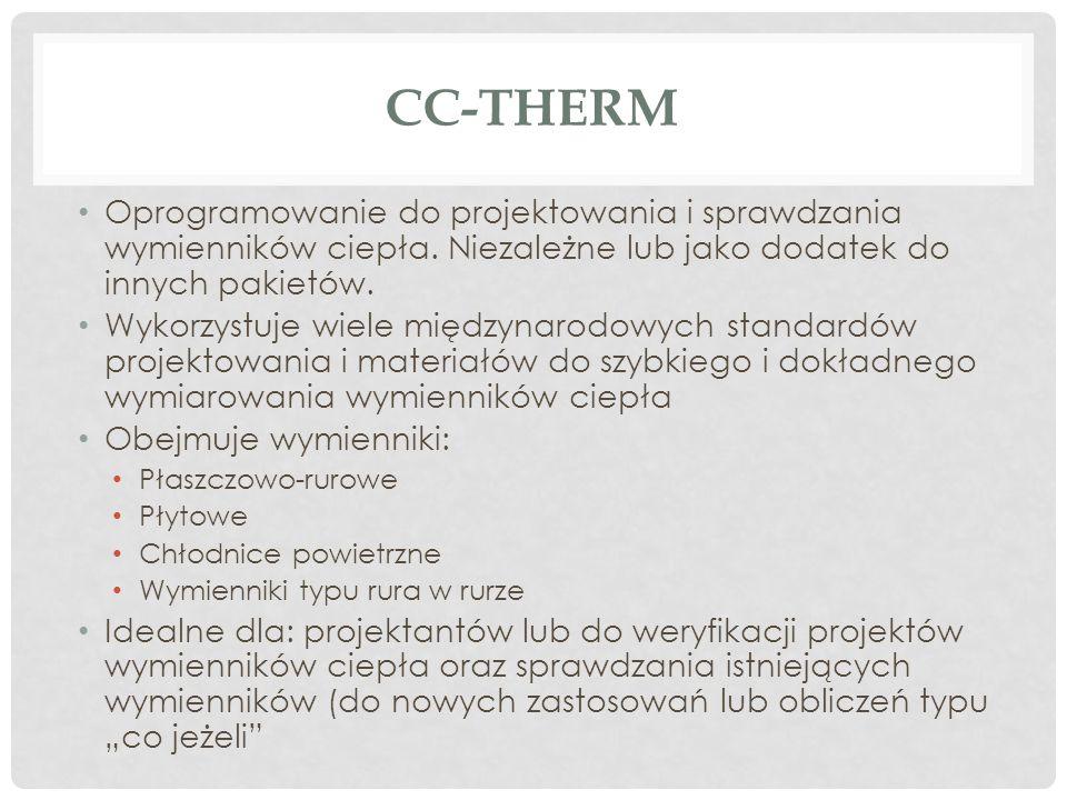 CC-THERM Oprogramowanie do projektowania i sprawdzania wymienników ciepła. Niezależne lub jako dodatek do innych pakietów. Wykorzystuje wiele międzyna