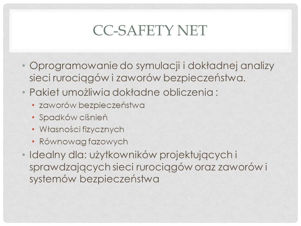 CC-SAFETY NET Oprogramowanie do symulacji i dokładnej analizy sieci rurociągów i zaworów bezpieczeństwa. Pakiet umożliwia dokładne obliczenia : zaworó