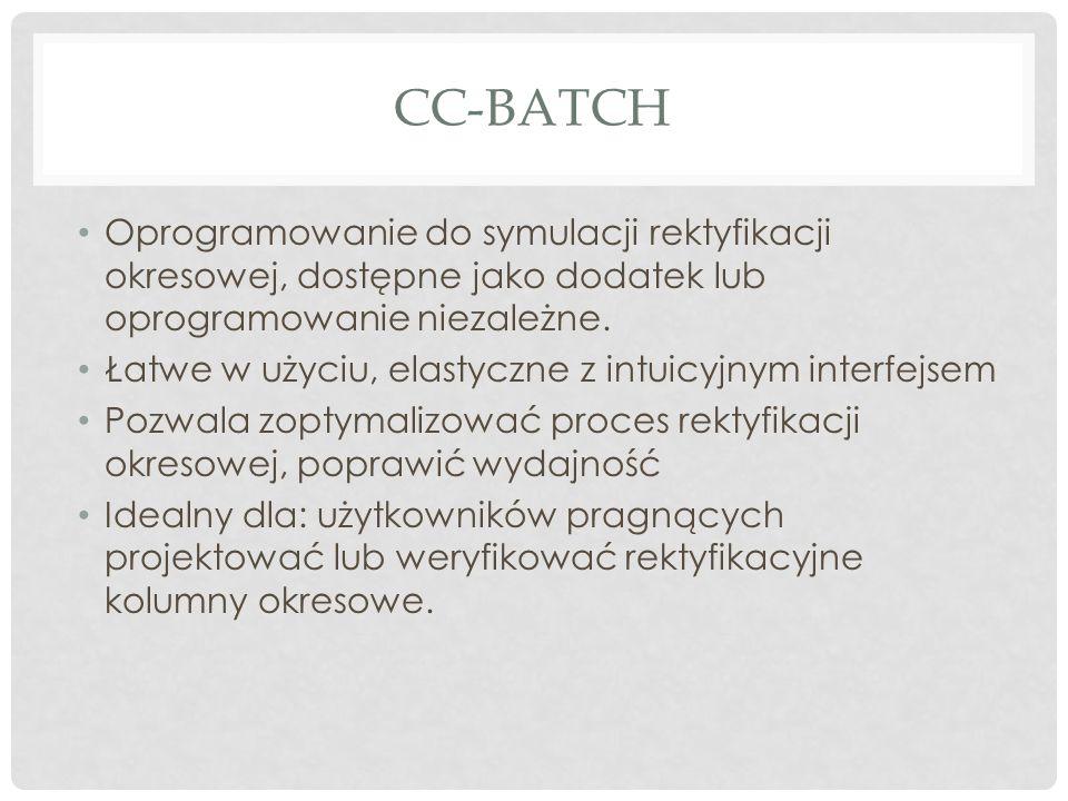 CC-BATCH Oprogramowanie do symulacji rektyfikacji okresowej, dostępne jako dodatek lub oprogramowanie niezależne. Łatwe w użyciu, elastyczne z intuicy
