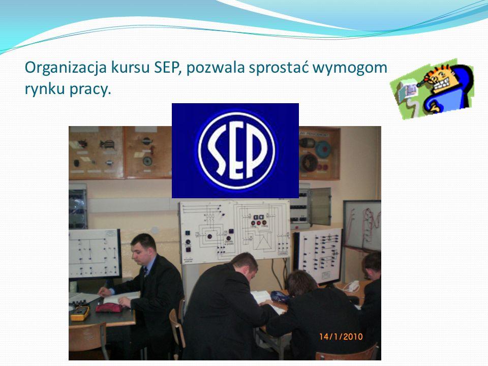 Organizacja kursu SEP, pozwala sprostać wymogom rynku pracy.