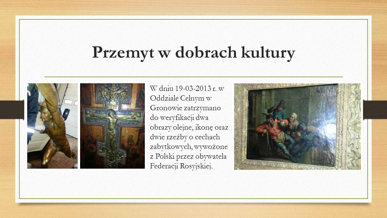 Przemyt w dobrach kultury W dniu 19-03-2013 r.