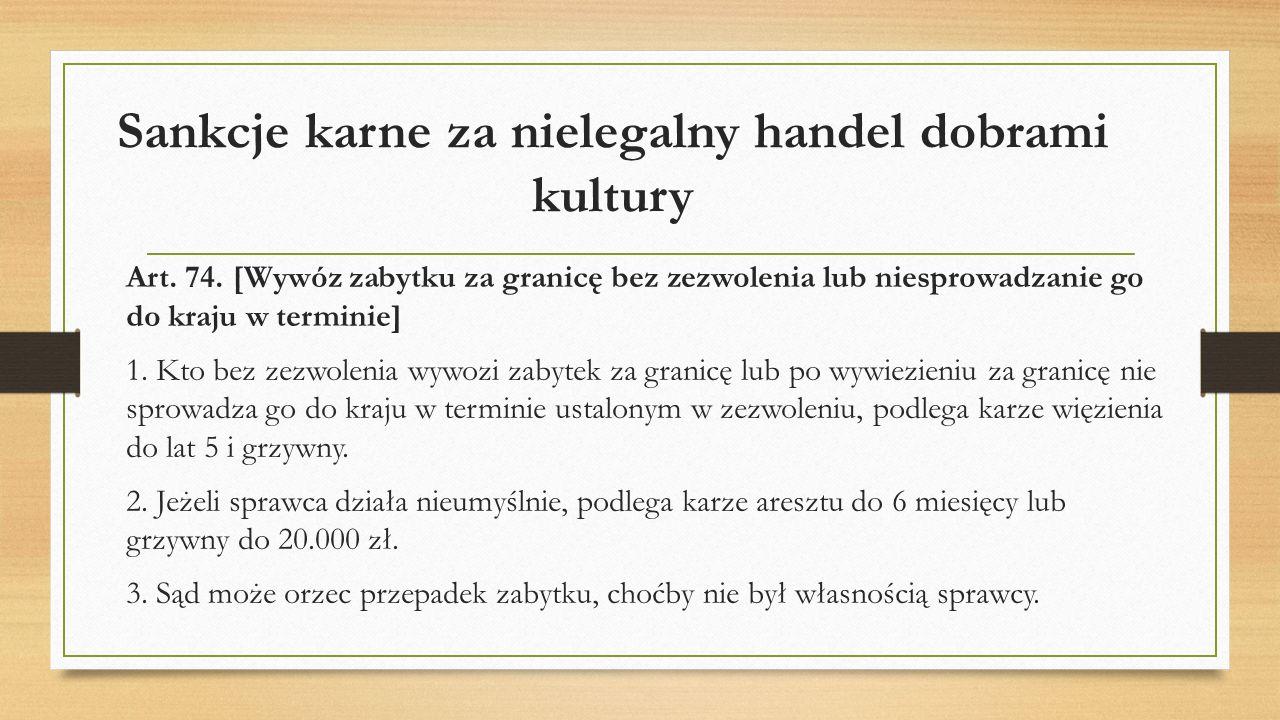 """Źródla: http://www.mf.gov.pl/web/wp/clo/informacje-dla-osob- fizycznych/towary-objete-ograniczeniami-i-zakazami/-zabytki http://www.mf.gov.pl/web/wp/clo/informacje-dla-osob- fizycznych/towary-objete-ograniczeniami-i-zakazami/-zabytki https://mswia.gov.pl/pl/bezpieczenstwo/ochrona- ludnosci/10185,Ochrona-dobr-kultury.html https://mswia.gov.pl/pl/bezpieczenstwo/ochrona- ludnosci/10185,Ochrona-dobr-kultury.html """"Obrót towarami kultury , Anna Kobylecka"""