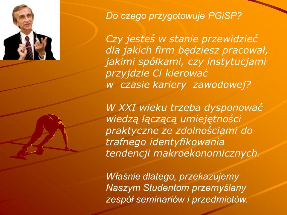 Trzy seminaria magisterskie do wyboru 1.Polityka gospodarcza prof.