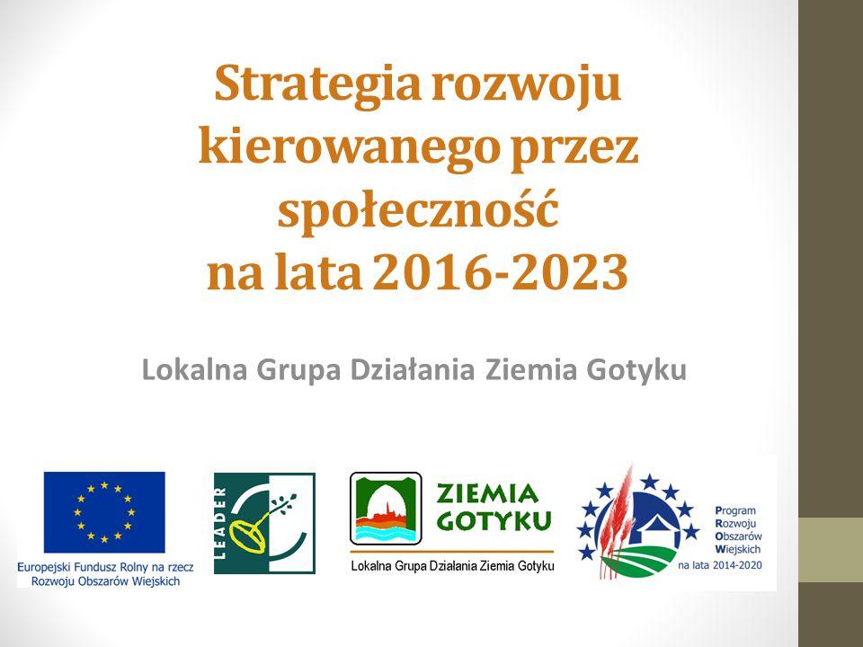 Strategia rozwoju kierowanego przez społeczność na lata 2016-2023 Lokalna Grupa Działania Ziemia Gotyku