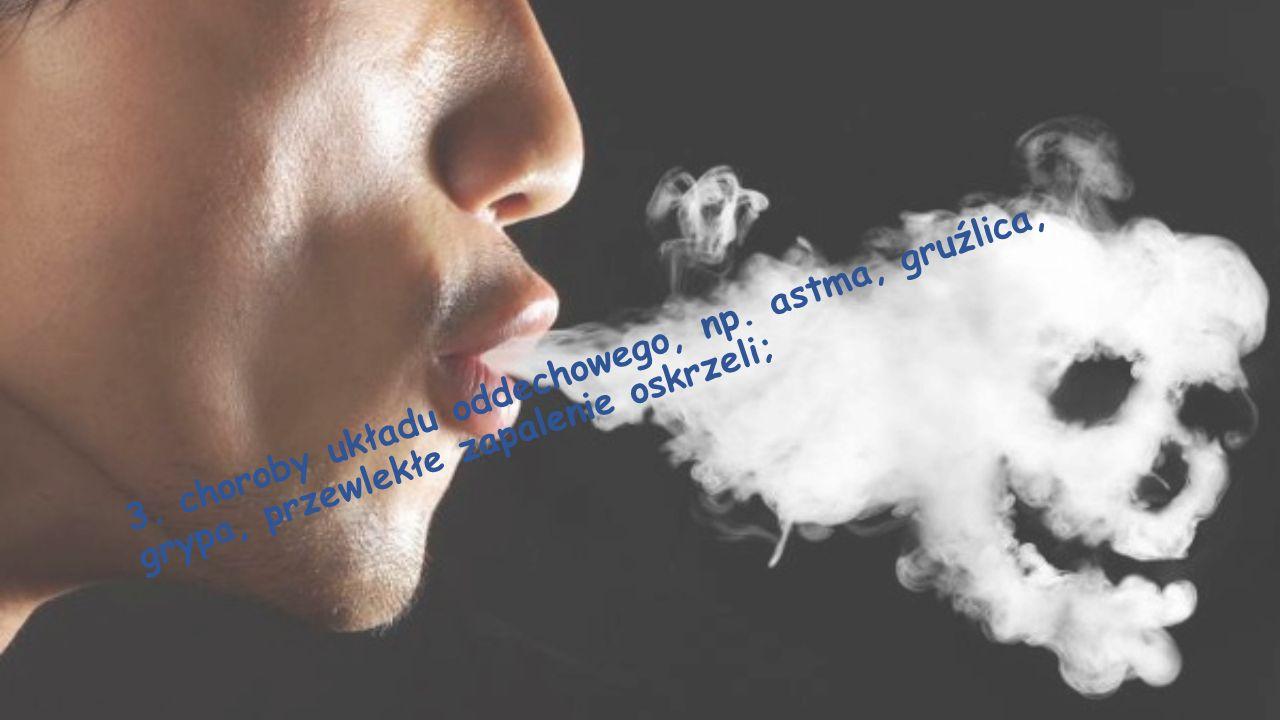 3. choroby układu oddechowego, np. astma, gruźlica, grypa, przewlekłe zapalenie oskrzeli;
