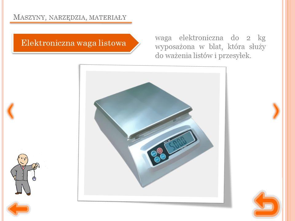 M ASZYNY, NARZĘDZIA, MATERIAŁY waga elektroniczna do 2 kg wyposażona w blat, która służy do ważenia listów i przesyłek.