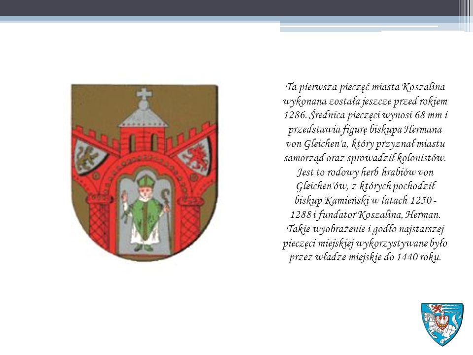 Ta pierwsza pieczęć miasta Koszalina wykonana została jeszcze przed rokiem 1286.
