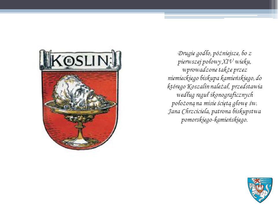Drugie godło, późniejsze, bo z pierwszej połowy XIV wieku, wprowadzone także przez niemieckiego biskupa kamieńskiego, do którego Koszalin należał, przedstawia według reguł ikonograficznych położoną na misie ściętą głowę św.