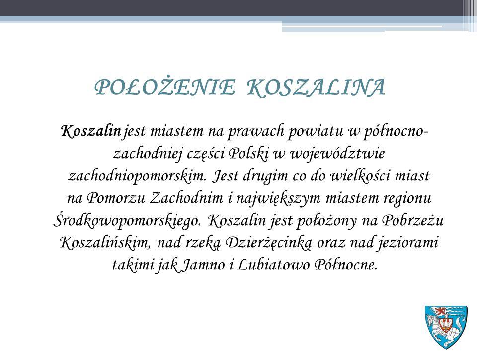 POŁOŻENIE KOSZALINA Koszalin jest miastem na prawach powiatu w północno- zachodniej części Polski w województwie zachodniopomorskim.