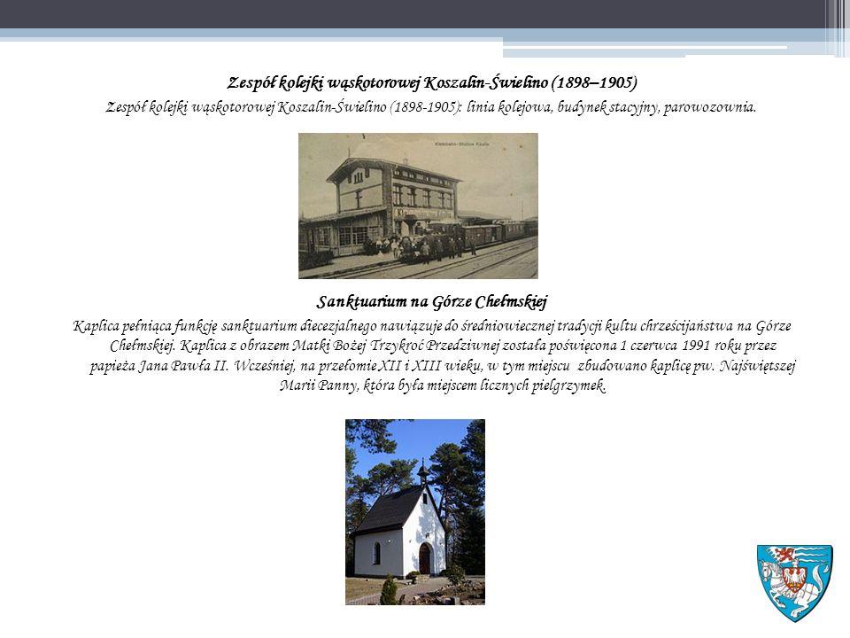 Zespół kolejki wąskotorowej Koszalin-Świelino (1898–1905) Zespół kolejki wąskotorowej Koszalin-Świelino (1898-1905): linia kolejowa, budynek stacyjny, parowozownia.