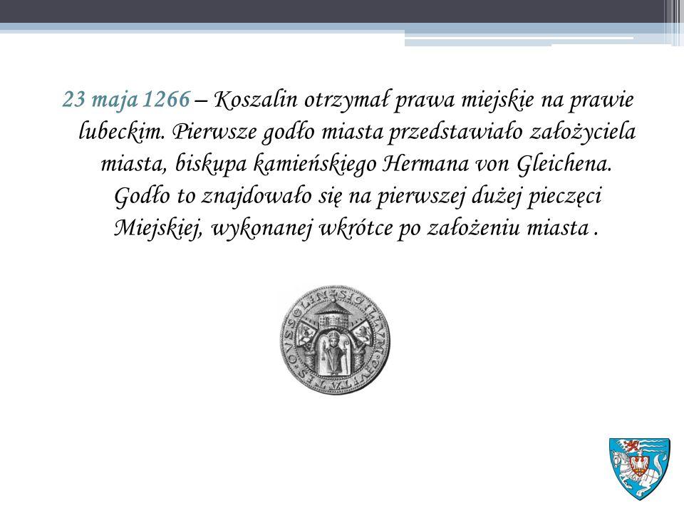 23 maja 1266 – Koszalin otrzymał prawa miejskie na prawie lubeckim.