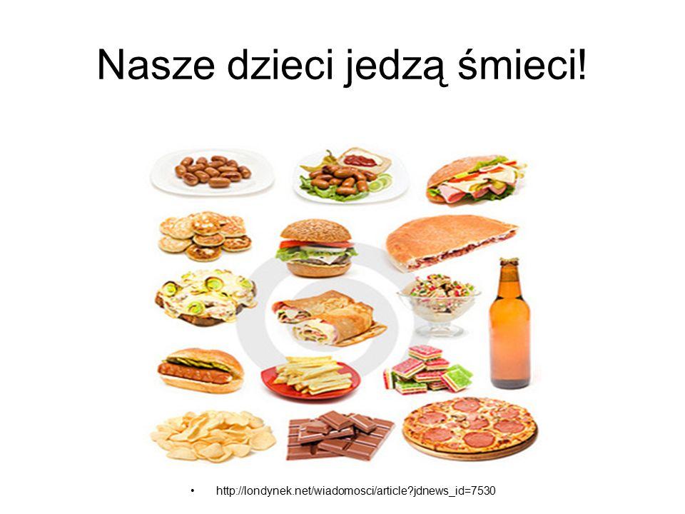 Nasze dzieci jedzą śmieci! http://londynek.net/wiadomosci/article?jdnews_id=7530