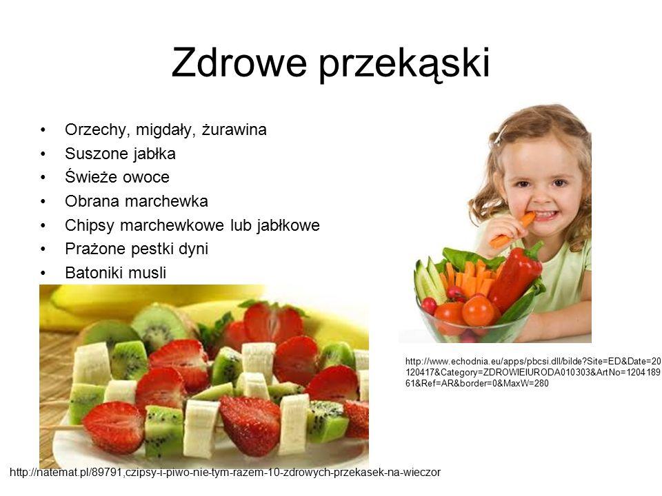 Zdrowe przekąski Orzechy, migdały, żurawina Suszone jabłka Świeże owoce Obrana marchewka Chipsy marchewkowe lub jabłkowe Prażone pestki dyni Batoniki musli http://natemat.pl/89791,czipsy-i-piwo-nie-tym-razem-10-zdrowych-przekasek-na-wieczor http://www.echodnia.eu/apps/pbcsi.dll/bilde?Site=ED&Date=20 120417&Category=ZDROWIEIURODA010303&ArtNo=1204189 61&Ref=AR&border=0&MaxW=280