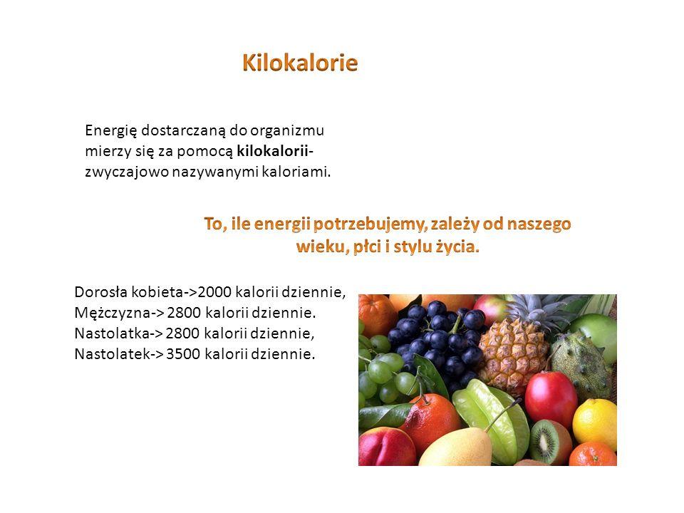 Energię dostarczaną do organizmu mierzy się za pomocą kilokalorii- zwyczajowo nazywanymi kaloriami.