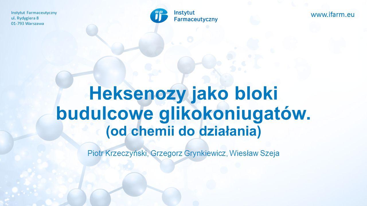 www.ifarm.eu Instytut Farmaceutyczny ul. Rydygiera 8 01-793 Warszawa www.ifarm.eu Instytut Farmaceutyczny ul. Rydygiera 8 01-793 Warszawa Heksenozy ja