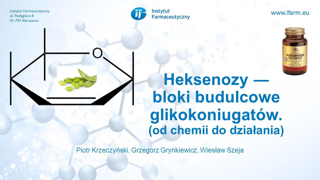 www.ifarm.eu Instytut Farmaceutyczny ul. Rydygiera 8 01-793 Warszawa www.ifarm.eu Instytut Farmaceutyczny ul. Rydygiera 8 01-793 Warszawa Heksenozy ―