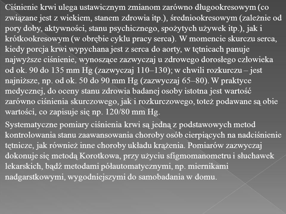 Ciśnienie krwi ulega ustawicznym zmianom zarówno długookresowym (co związane jest z wiekiem, stanem zdrowia itp.), średniookresowym (zależnie od pory