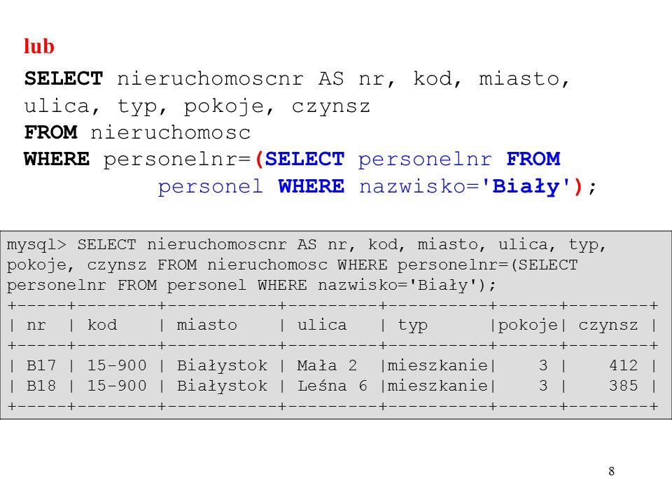 59 mysql> SELECT personelnr, imie, nazwisko, pensja, biuronr FROM personel LIMIT 8; +------------+-------------+------------+--------+---------+   personelnr   imie   nazwisko   pensja   biuronr   +------------+-------------+------------+--------+---------+   SE20   Sabina   Bober   14050   B003     SE21   Daniel   Frankowski   1500   B003     SE22   Małgorzata   Kowalska   1366   B003     SE23   Anna   Biały   11566   B003     SF10   Jan   Bogacz   16250   B001     SL20   Paweł   Nowak   1200   B002     SL21   Paweł   Kowalski   11366   B002     SL22   Monika   Munk   1466   B002   +------------+-------------+------------+--------+---------+ Polecenie - LIMIT Ograniczenie liczby wyświetlonych rekordów do 8: