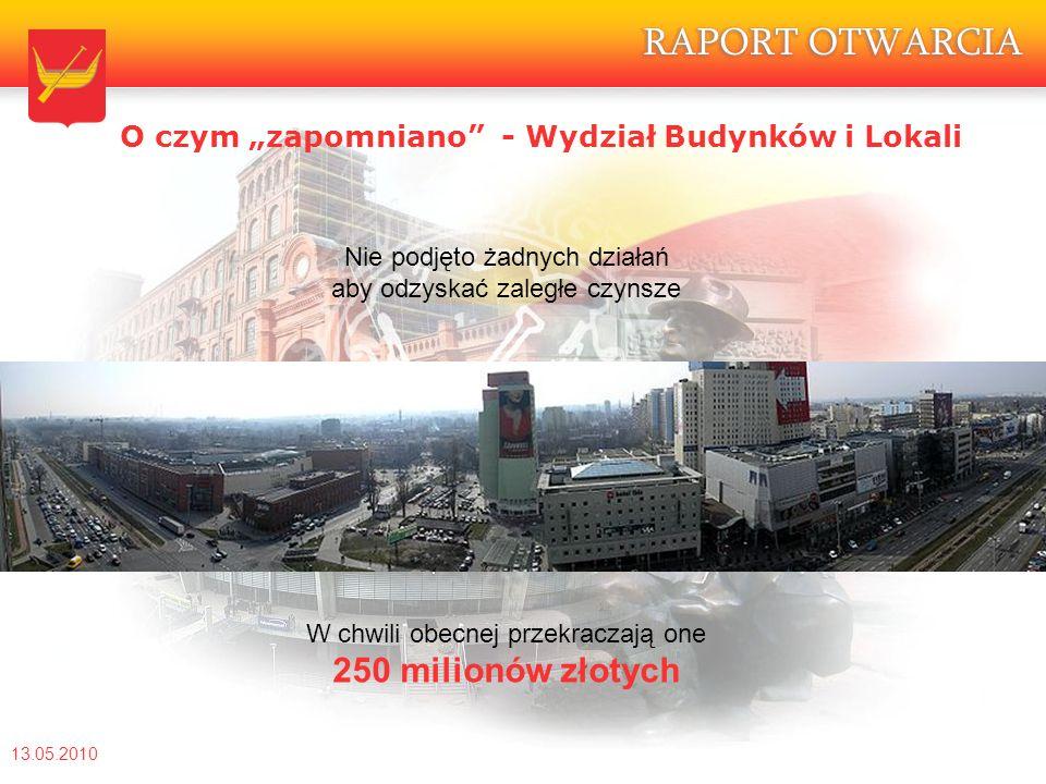 """13.05.2010 Nie podjęto żadnych działań aby odzyskać zaległe czynsze W chwili obecnej przekraczają one 250 milionów złotych O czym """"zapomniano - Wydział Budynków i Lokali"""