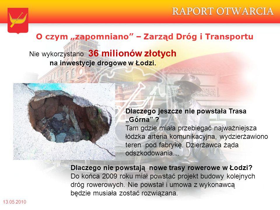 13.05.2010 Nie wykorzystano 36 milionów złotych na inwestycje drogowe w Łodzi.