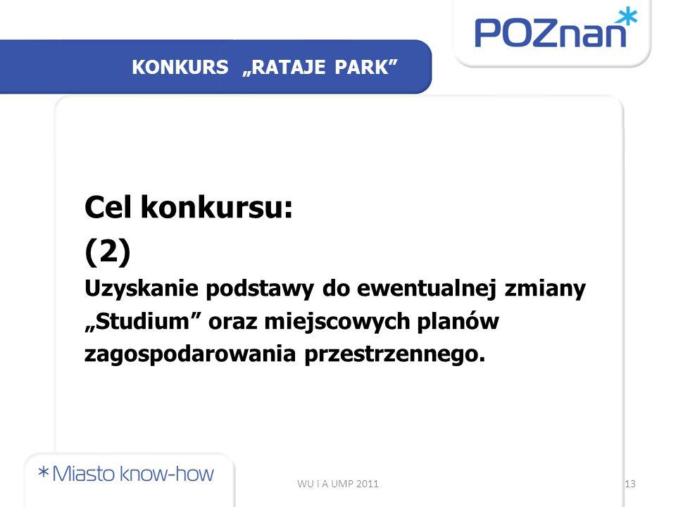 """WU i A UMP 201113 Cel konkursu: (2) Uzyskanie podstawy do ewentualnej zmiany """"Studium oraz miejscowych planów zagospodarowania przestrzennego."""