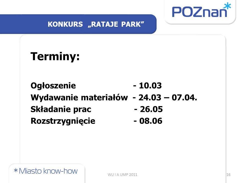 WU i A UMP 201116 Terminy: Ogłoszenie - 10.03 Wydawanie materiałów - 24.03 – 07.04.