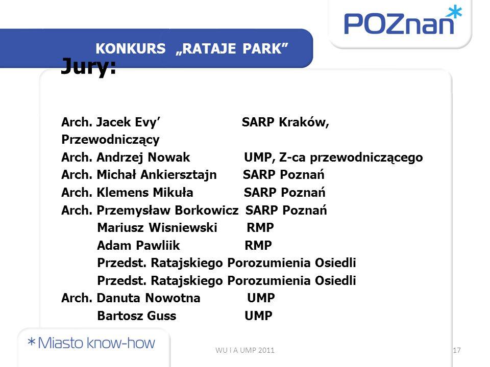 WU i A UMP 201117 Jury: Arch. Jacek Evy' SARP Kraków, Przewodniczący Arch.