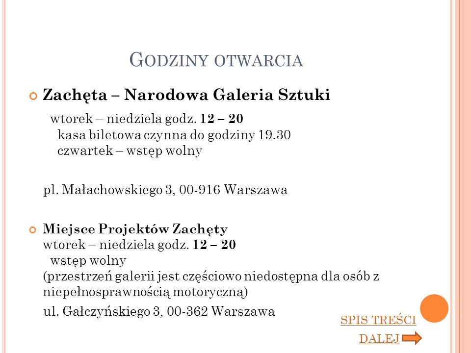 G ODZINY OTWARCIA Zachęta – Narodowa Galeria Sztuki wtorek – niedziela godz.