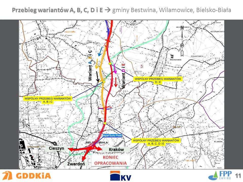 Kraków Cieszyn Przebieg wariantów A, B, C, D i E  Przebieg wariantów A, B, C, D i E  gminy Bestwina, Wilamowice, Bielsko-Biała Wariant D i E Wariant A, B i C Zwardoń 11