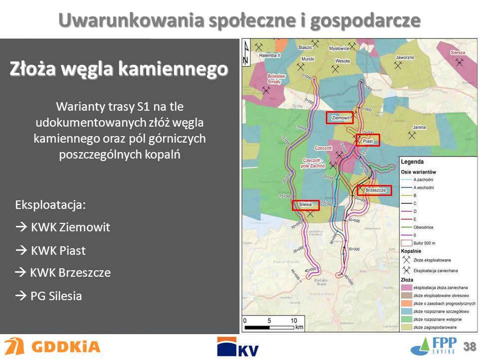 Złoża węgla kamiennego Warianty trasy S1 na tle udokumentowanych złóż węgla kamiennego oraz pól górniczych poszczególnych kopalń Eksploatacja:  PG Silesia  KWK Piast  KWK Brzeszcze  KWK Ziemowit Uwarunkowania społeczne i gospodarcze 38