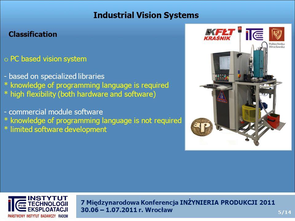 7 Międzynarodowa Konferencja INŻYNIERIA PRODUKCJI 2011 30.06 – 1.07.2011 r.