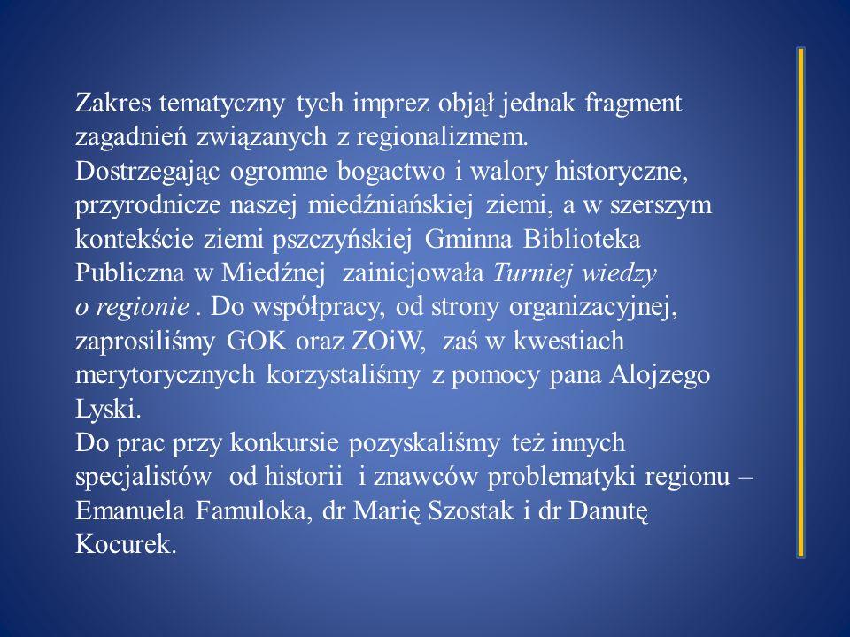Zakres tematyczny tych imprez objął jednak fragment zagadnień związanych z regionalizmem.
