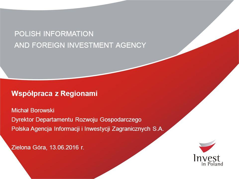""" Misją PAIiIZ jest """"kształtowanie pozytywnego klimatu inwestycyjnego, pozyskiwanie inwestorów zagranicznych i wspieranie polskich inwestycji zagranicą ."""