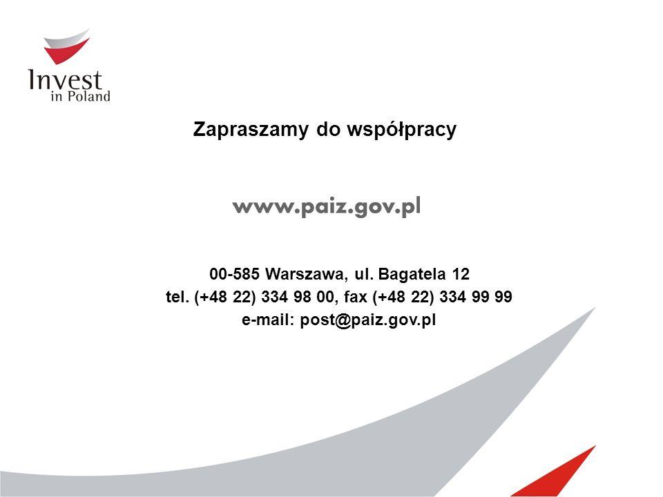 Zapraszamy do współpracy 00-585 Warszawa, ul. Bagatela 12 tel. (+48 22) 334 98 00, fax (+48 22) 334 99 99 e-mail: post@paiz.gov.pl
