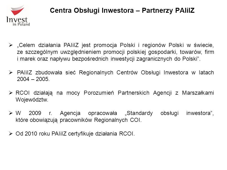 """Centra Obsługi Inwestora – Partnerzy PAIiIZ  """"Celem działania PAIiIZ jest promocja Polski i regionów Polski w świecie, ze szczególnym uwzględnieniem"""