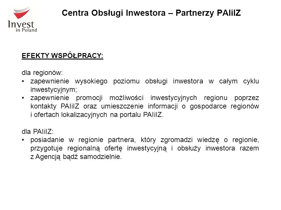 Centra Obsługi Inwestora – Partnerzy PAIiIZ EFEKTY WSPÓŁPRACY: dla regionów: zapewnienie wysokiego poziomu obsługi inwestora w całym cyklu inwestycyjn