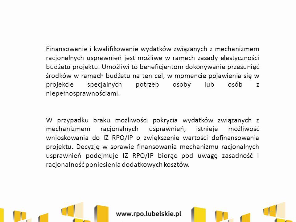 Finansowanie i kwalifikowanie wydatków związanych z mechanizmem racjonalnych usprawnień jest możliwe w ramach zasady elastyczności budżetu projektu.
