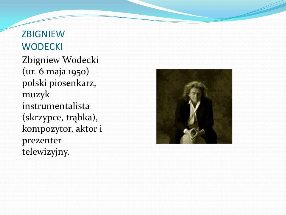 ZBIGNIEW WODECKI Zbigniew Wodecki (ur.