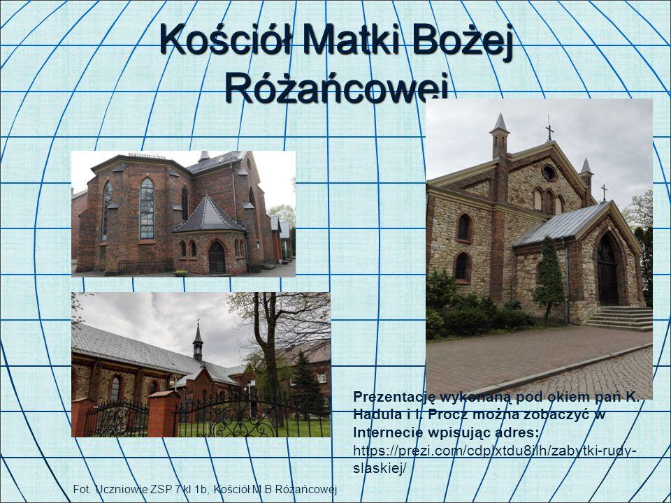 Kościół Matki Bożej Różańcowej Fot. Uczniowie ZSP 7 kl 1b, Kościół M B Różańcowej Prezentację wykonaną pod okiem pań K. Hadula i I. Procz można zobacz