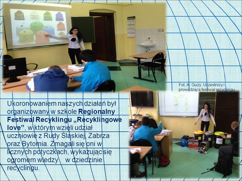 """Ukoronowaniem naszych działań był organizowany w szkole Regionalny Festiwal Recyklingu """"Recyklingowe love"""", w którym wzięli udział uczniowie z Rudy Śl"""