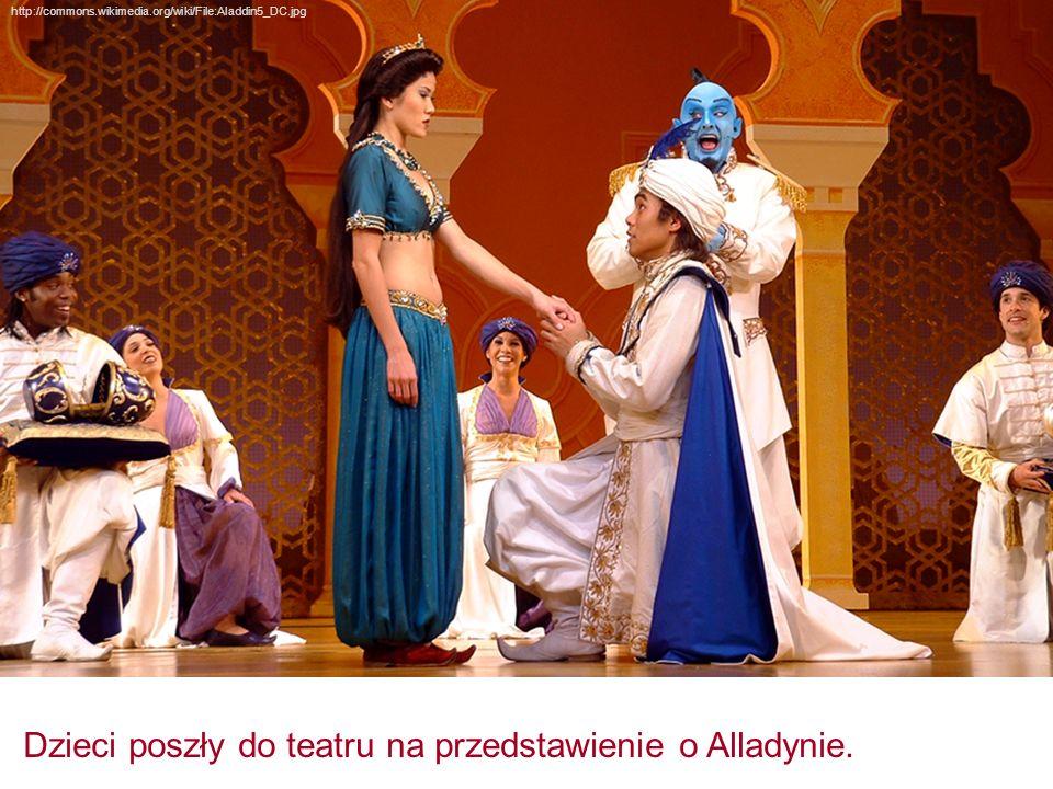 Dzieci poszły do teatru na przedstawienie o Alladynie. http://commons.wikimedia.org/wiki/File:Aladdin5_DC.jpg
