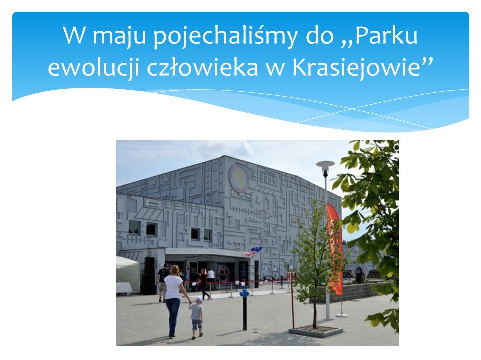 """W maju pojechaliśmy do """"Parku ewolucji człowieka w Krasiejowie"""