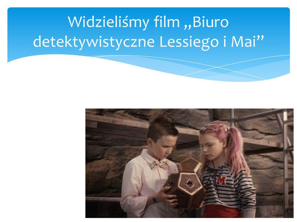 """Widzieliśmy film """"Biuro detektywistyczne Lessiego i Mai"""