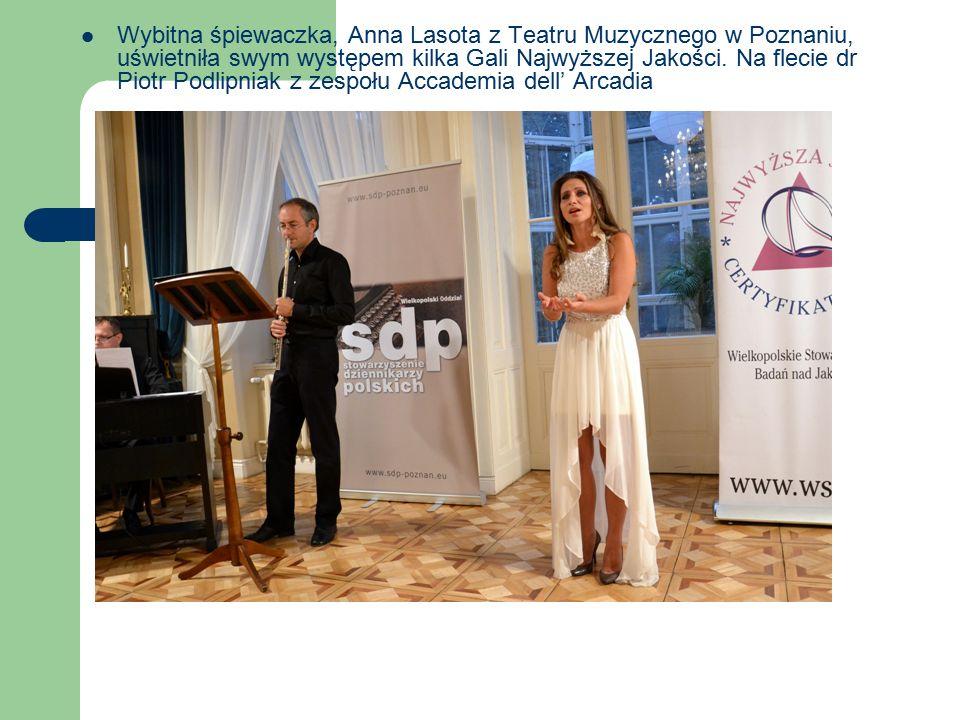Wybitna śpiewaczka, Anna Lasota z Teatru Muzycznego w Poznaniu, uświetniła swym występem kilka Gali Najwyższej Jakości.