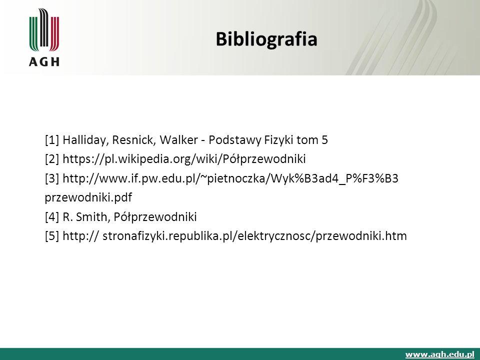 [1] Halliday, Resnick, Walker - Podstawy Fizyki tom 5 [2] https://pl.wikipedia.org/wiki/Półprzewodniki [3] http://www.if.pw.edu.pl/~pietnoczka/Wyk%B3ad4_P%F3%B3 przewodniki.pdf [4] R.