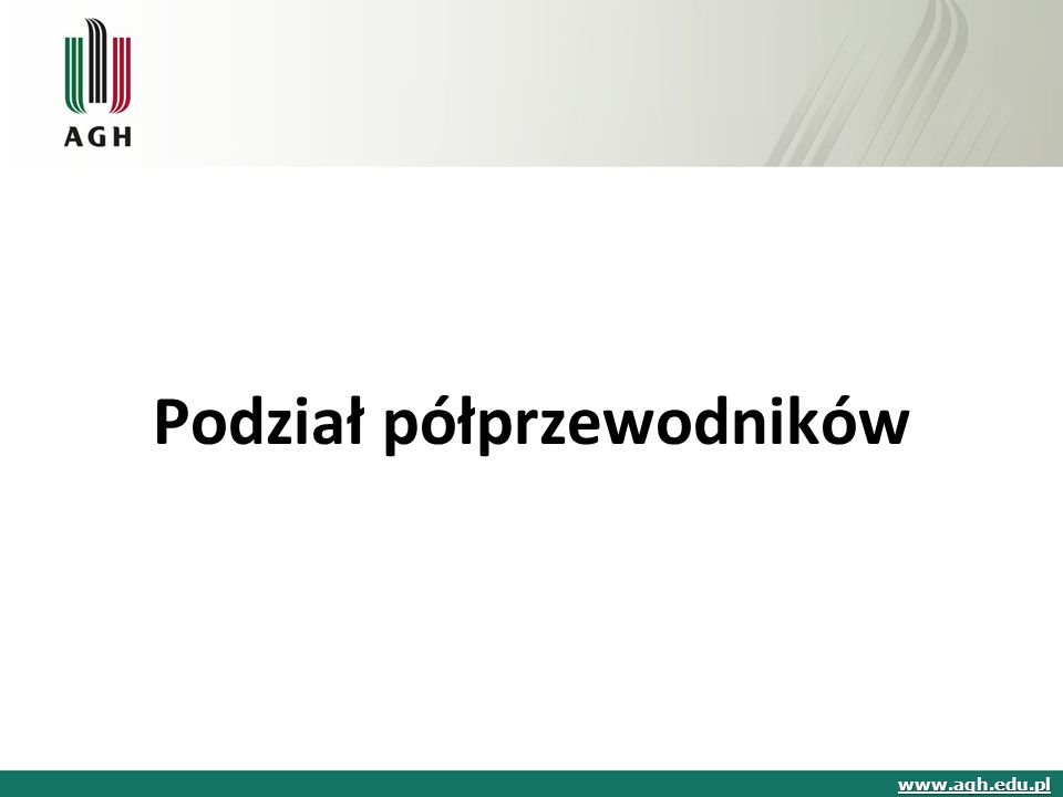 Podział półprzewodników www.agh.edu.pl