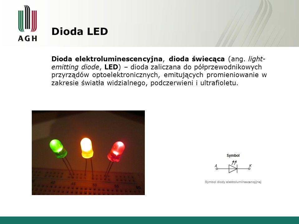 Dioda LED Dioda elektroluminescencyjna, dioda świecąca (ang. light- emitting diode, LED) – dioda zaliczana do półprzewodnikowych przyrządów optoelektr