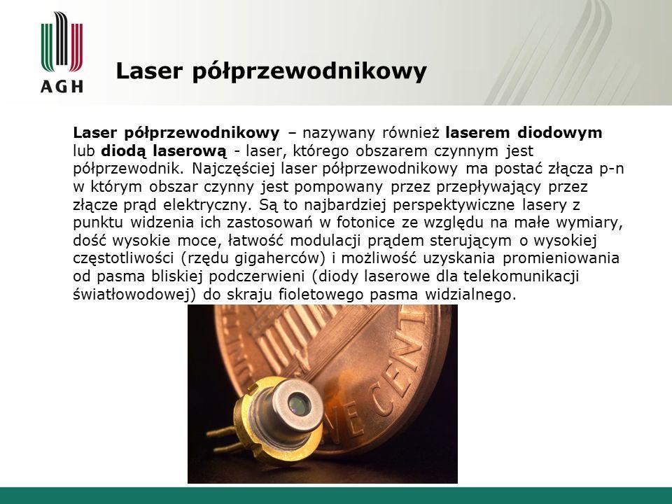 Laser półprzewodnikowy Laser półprzewodnikowy – nazywany również laserem diodowym lub diodą laserową - laser, którego obszarem czynnym jest półprzewod